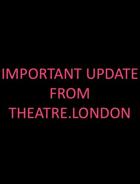 Important update regarding West End Theatre