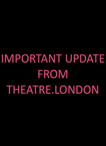 Important update regarding West End Theatre