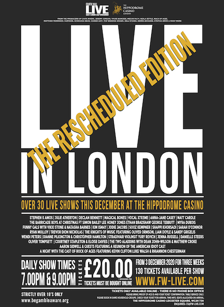 LIVE IN LONDON at the Hippodrome Announces New Performance Schedule