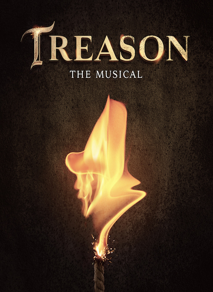 Treason the Musical - An explosive new musical drama