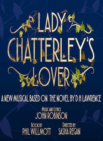 New musical adaptation of the infamous Lady Chatterley's Lover comes to the West End