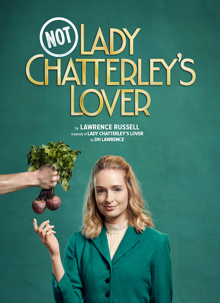 Happy Idiot in association with Worthing Theatres and Museum Subversive parody Not: Lady Chatterley's Lover announces UK tour