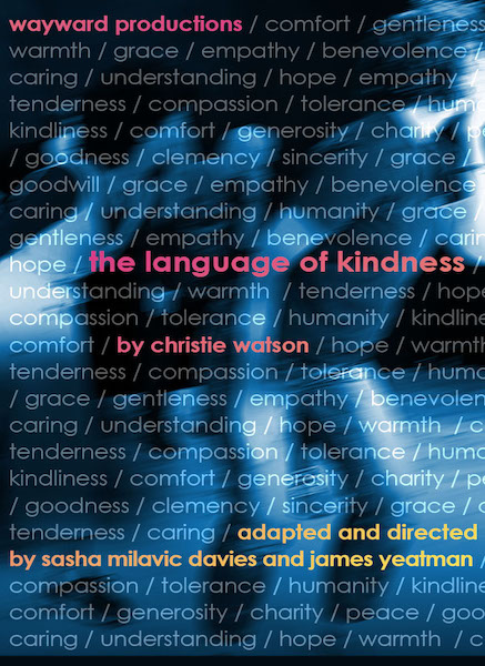 A tactile piece without touch: Wayward Productions to tour worldwide premiere adaptation of bestselling nurse memoir The Language of Kindness