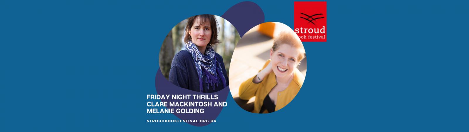 Friday Night Thrills, Clare Mackintosh & Melanie Golding