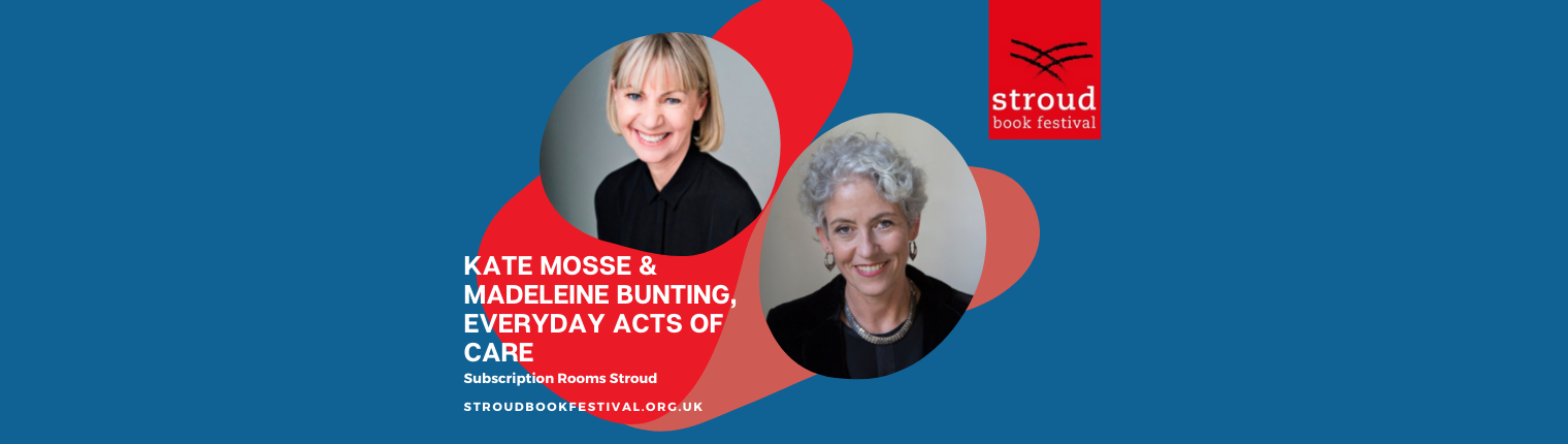 Kate Mosse & Madeleine Bunting, Everyday Acts of Care
