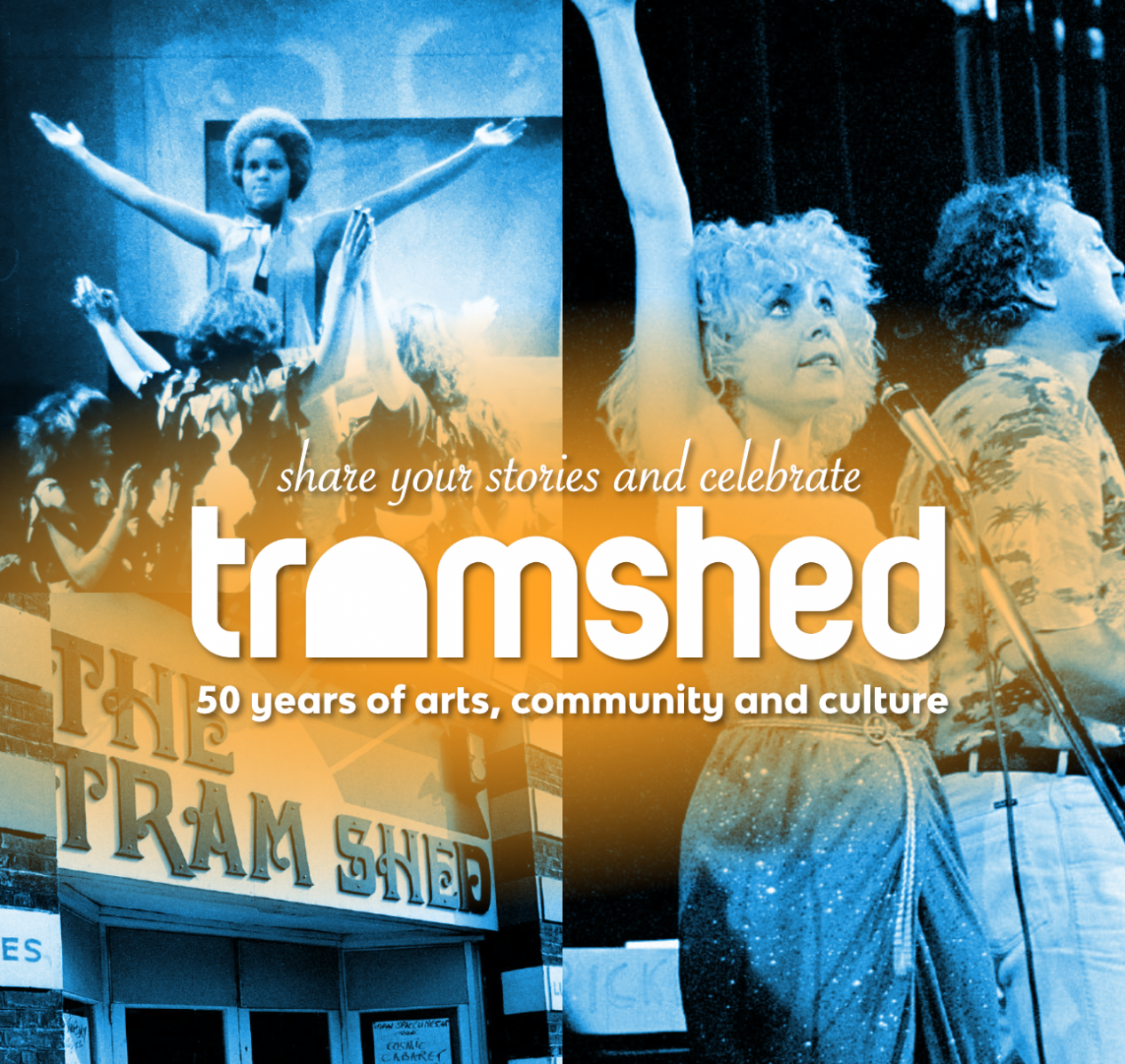 Tramshed turns 50 this October! Take part and Share your Stories.