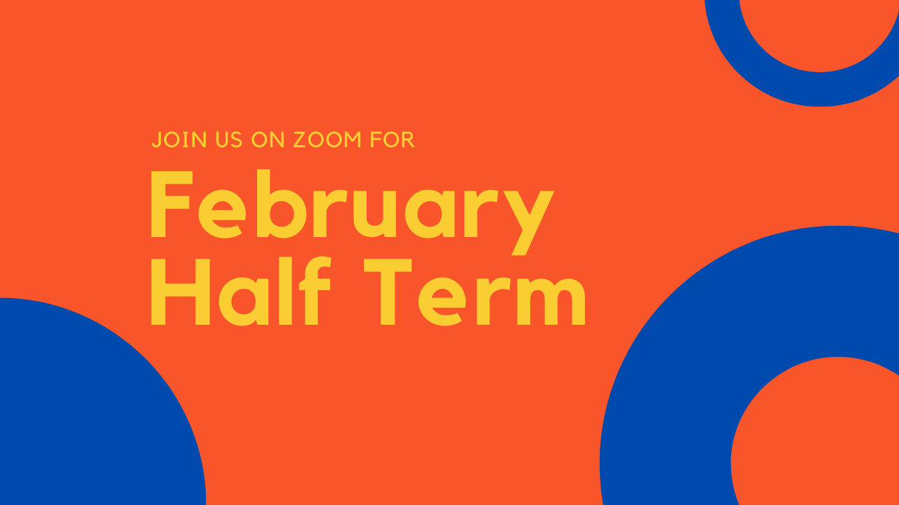 February Half Term 2021