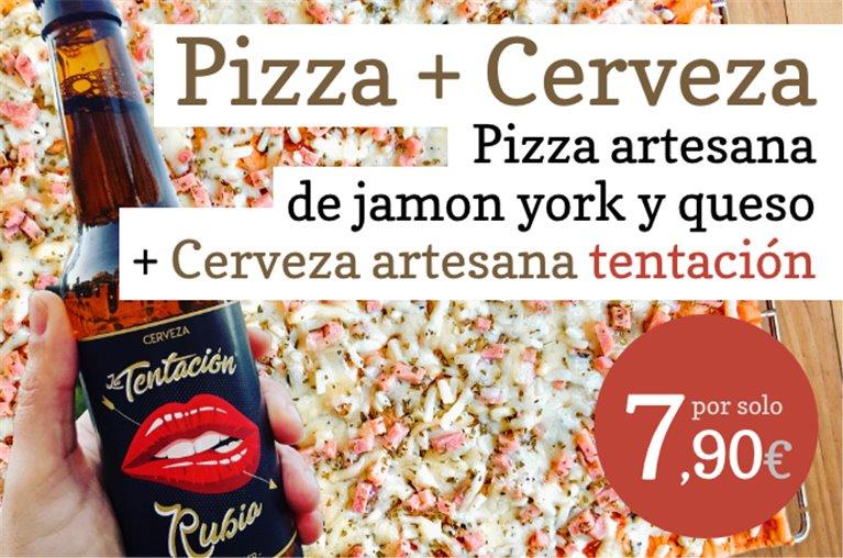 Oferta: Pizza Tentación 1 pizza artesana de jamón york y queso + 1 cerveza artesana Tentación