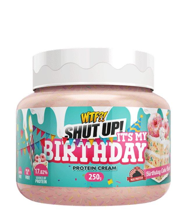 WTF - Shut up! It's my Birthday