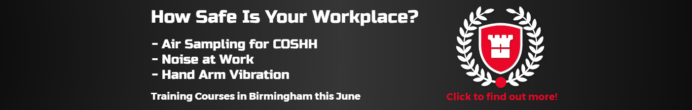 How Safe is Your Workplace? Noise, Vibration and COSHH Training Courses in Birmingham