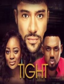 Tight (2016) Reviews - nlist | Nollywood, Nigerian Movies & Casting