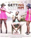 Getting Over Him