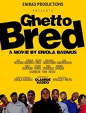 Ghetto Bred