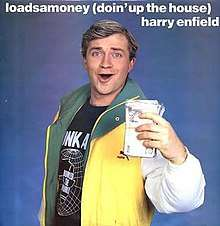 220px-Harry_Enfield_-_Loadsamoney_cover_art.jpg.558d297b0e2aab5a60b6237bdff055bb.jpg