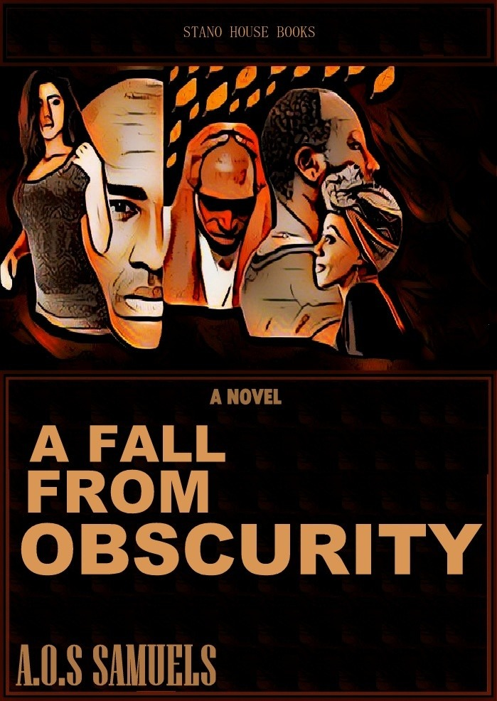 A FALL FROM OBSCURITY-A Novel