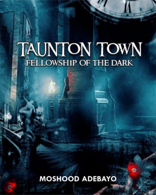 TAUNTON TOWN: Fellowship of the Dark