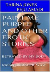 PAINT ME PURPLE AND OTHER EROTIC STORIES - Adult Only (18+)