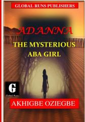 Adanna: The Mysterious Aba Girl