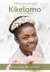 KIKELOMO (The memoir of an abused girl)