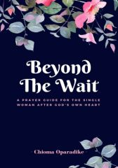 Beyond the Wait: A Prayer Guide for the Single Woman after God's Own Heart