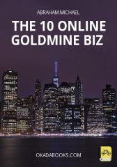 The 10 Online Goldmine Biz
