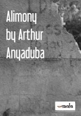 Alimony  by Arthur Anyaduba