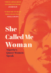 She Called Me Woman - Nigerian's Queer Women Speak