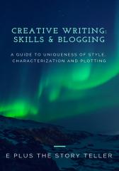 CREATIVE WRITING -  SKILLS & BLOGGING