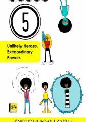 Class 5: Unlikely Heroes, Extraordinary Powers - #Ofilispeaks