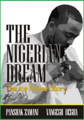 THE NIGERIAN DREAM: The Ice Prince Story