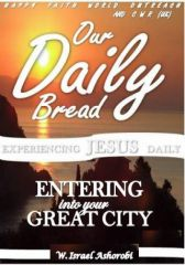 OUR DAILY BREAD (Entering Into Your Great City) preview