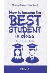 HOW TO BECOME THE BEST STUDENT IN CLASS