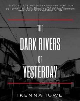 The Dark Rivers Of Yesterday