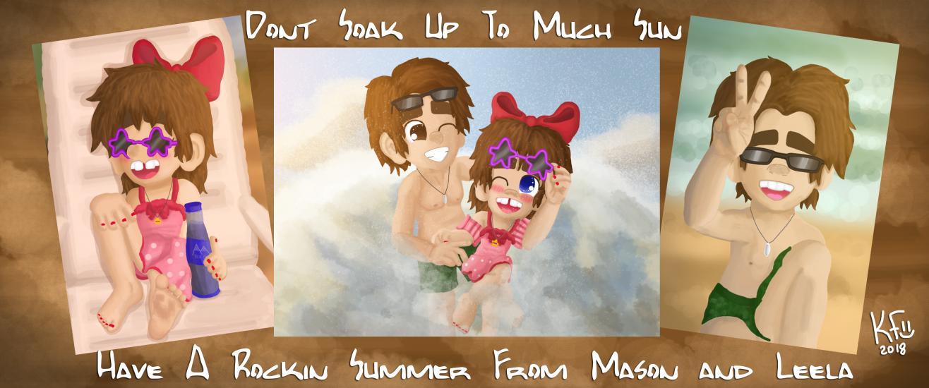 Happy Summer From Mason and Leela