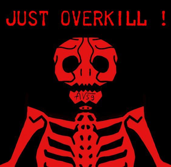 Just OverKill !
