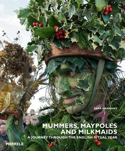 Mummers__maypoles_and_milkmaids_sara_hannant