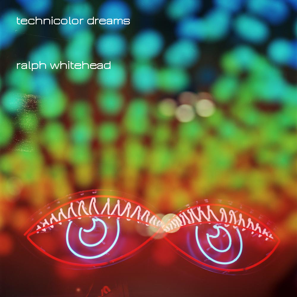 Ralph_whitehead_technicolor_dreams