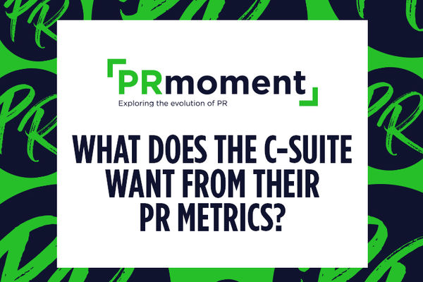 What does the C-suite want from their PR metrics?