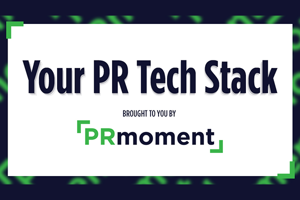 Your PR Tech Stack