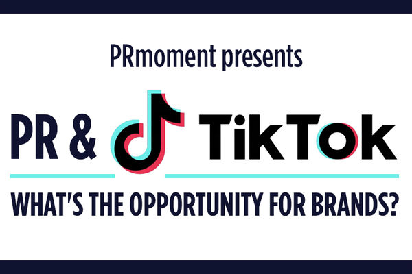 PR and TikTok - what's the opportunity for brands?