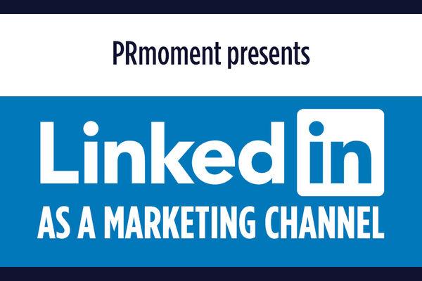 Linkedin as a Marketing Channel