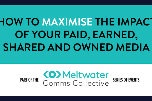 How to maximise the impact of your paid, earned, shared and owned media