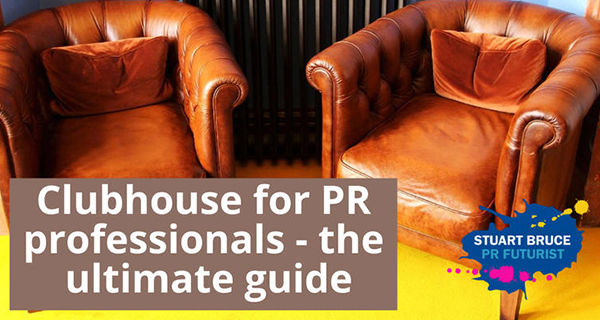 Your PR Primer: A Clubhouse Guide for PR professionals, Business Ethics is now the top reputation risk, Cision acquires Brandwatch for $450M