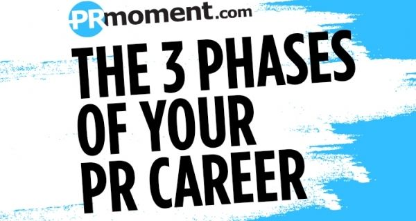 The three phases of your PR career