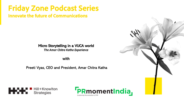 Comics are the ultimate snackable micro-storytelling channels says Amar Chitra Katha's Preeti Vyas on the Hill+Knowlton Strategies-PRmoment Friday Zone series