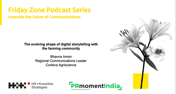 Corteva Agriscience's Bhavna Imran shares how digital micro-storytelling is transforming engagement with small landowners: Hill+Knowlton Strategies-PRmoment Friday Zone series