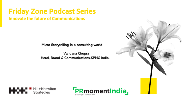 KPMG's Vandana Chopra says they have highest online share of voice in the consulting world:Hill+Knowlton Strategies-PRmoment Friday Zone series