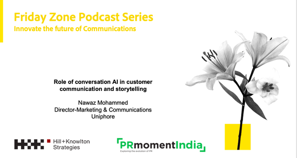 Business to individual customer communications here to stay, says Uniphore's Nawaz Mohammed:Hill+Knowlton Strategies-PRmoment Friday Zone series