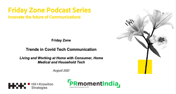 Covid has transformed the definition of at home tech communications: Hill+Knowlton Strategies-PRmoment Friday Zone series
