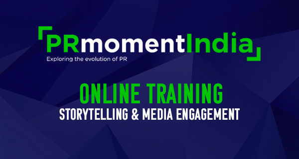 PRmoment India is now offering storytelling and media relations online training for PR , corporate communications professionals